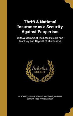 Bog, hardback Thrift & National Insurance as a Security Against Pauperism af William Lewery 1830-1902 Blackley