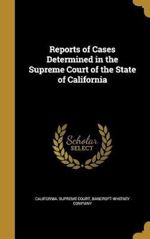 Bog, hardback Reports of Cases Determined in the Supreme Court of the State of California