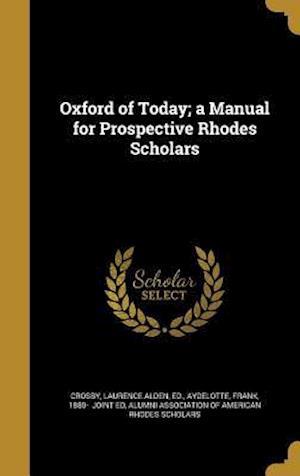 Bog, hardback Oxford of Today; A Manual for Prospective Rhodes Scholars