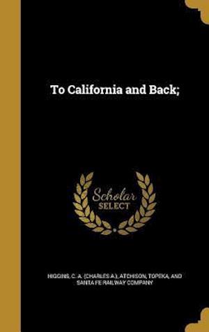 Bog, hardback To California and Back;