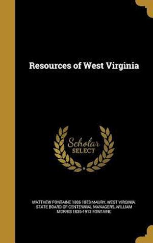 Bog, hardback Resources of West Virginia af William Morris 1835-1913 Fontaine, Matthew Fontaine 1806-1873 Maury