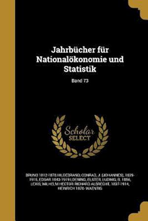 Bog, paperback Jahrbucher Fur Nationalokonomie Und Statistik; Band 73 af Edgar 1843-1919 Loening, Bruno 1812-1878 Hildebrand