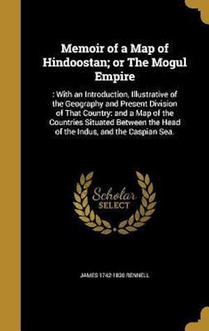 Bog, hardback Memoir of a Map of Hindoostan; Or the Mogul Empire af James 1742-1830 Rennell