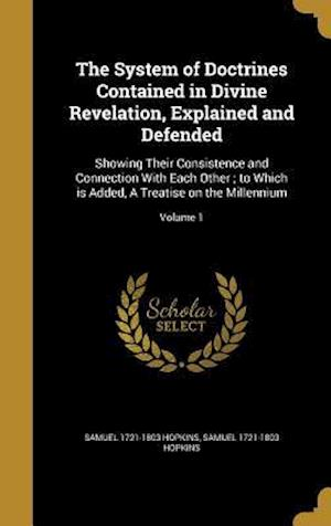 Bog, hardback The System of Doctrines Contained in Divine Revelation, Explained and Defended af Samuel 1721-1803 Hopkins