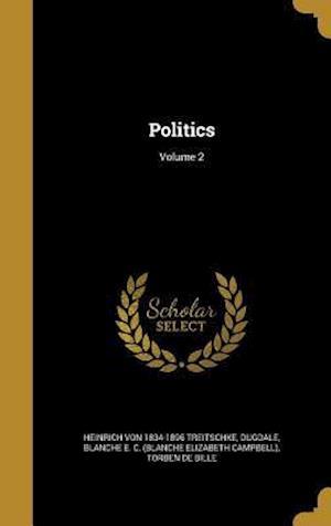 Bog, hardback Politics; Volume 2 af Heinrich Von 1834-1896 Treitschke, Torben De Bille