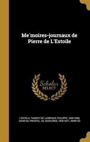 Bog, hardback Me Moires-Journaux de Pierre de L'Estoile af Gustave 1807-1896 Ed Brunet