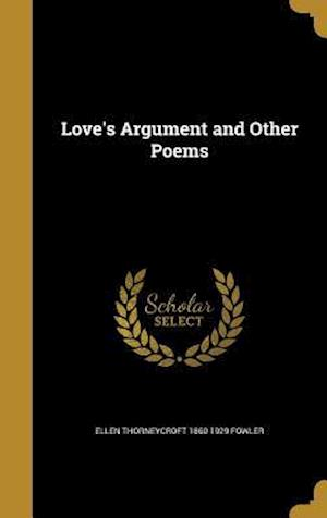 Bog, hardback Love's Argument and Other Poems af Ellen Thorneycroft 1860-1929 Fowler