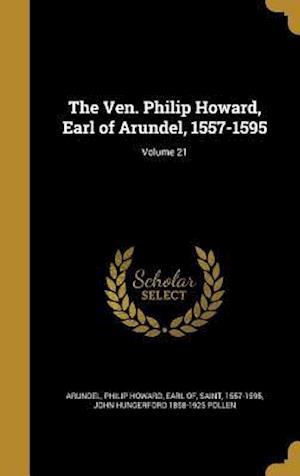 The Ven. Philip Howard, Earl of Arundel, 1557-1595; Volume 21 af John Hungerford 1858-1925 Pollen