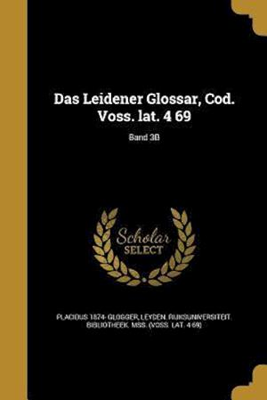 Das Leidener Glossar, Cod. Voss. Lat. 4 69; Band 3b af Placidus 1874- Glogger