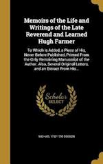 Memoirs of the Life and Writings of the Late Reverend and Learned Hugh Farmer af Michael 1732-1799 Dodson