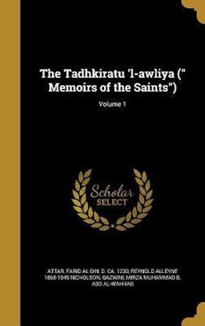 Bog, hardback The Tadhkiratu 'l-Awliya ( Memoirs of the Saints); Volume 1 af Reynold Alleyne 1868-1945 Nicholson