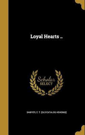 Bog, hardback Loyal Hearts ..