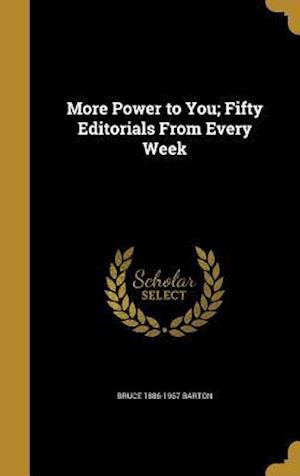 More Power to You; Fifty Editorials from Every Week af Bruce 1886-1967 Barton