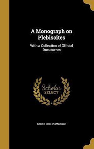 Bog, hardback A Monograph on Plebiscites af Sarah 1882- Wambaugh