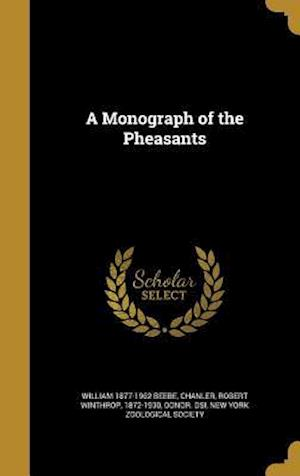 Bog, hardback A Monograph of the Pheasants af William 1877-1962 Beebe