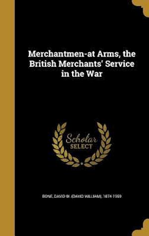 Bog, hardback Merchantmen-At Arms, the British Merchants' Service in the War
