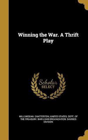 Bog, hardback Winning the War. a Thrift Play af Willowdean Chatterton