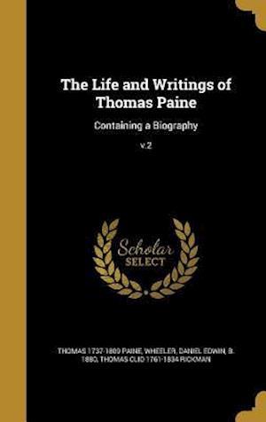 Bog, hardback The Life and Writings of Thomas Paine af Thomas 1737-1809 Paine, Thomas Clio 1761-1834 Rickman