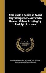 New York; A Series of Wood Engravings in Colour and a Note on Colour Printing by Rudolph Ruzicka af Walter Prichard 1878-1957 Eaton