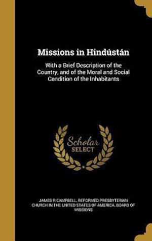 Bog, hardback Missions in Hindustan af James R. Campbell