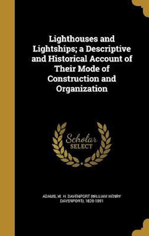 Bog, hardback Lighthouses and Lightships; A Descriptive and Historical Account of Their Mode of Construction and Organization