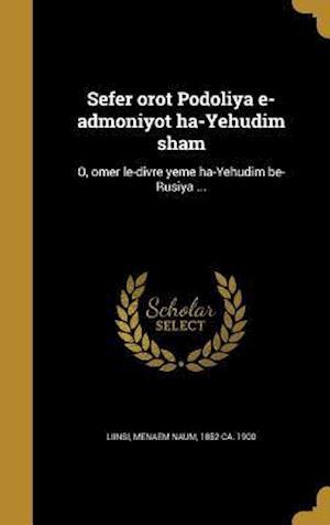Bog, hardback Sefer Orot Podoliya E-Admoniyot Ha-Yehudim Sham