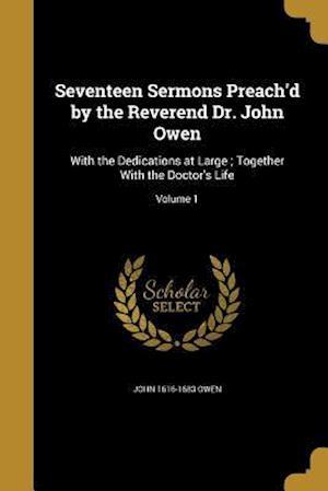 Bog, paperback Seventeen Sermons Preach'd by the Reverend Dr. John Owen af John 1616-1683 Owen, David Clarkson