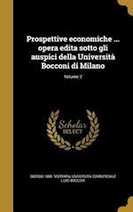 Prospettive Economiche ... Opera Edita Sotto Gli Auspici Della Universita Bocconi Di Milano; Volume 2 af Giorgio 1885- Mortara