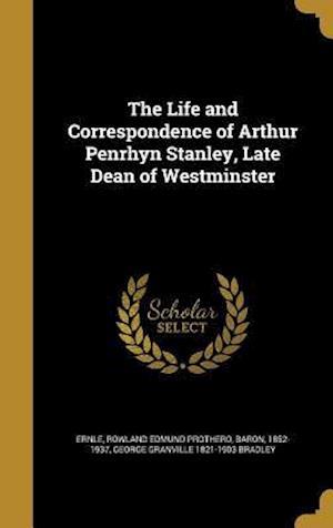 Bog, hardback The Life and Correspondence of Arthur Penrhyn Stanley, Late Dean of Westminster af George Granville 1821-1903 Bradley