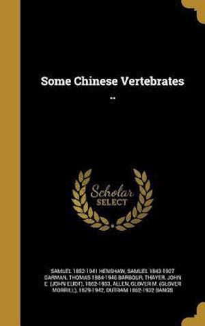 Some Chinese Vertebrates .. af Samuel 1852-1941 Henshaw, Samuel 1843-1927 Garman, Thomas 1884-1946 Barbour