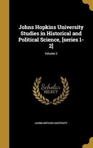 Bog, hardback Johns Hopkins University Studies in Historical and Political Science, [Series 1-2]; Volume 2