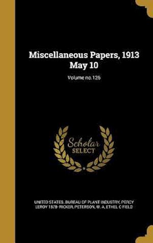Bog, hardback Miscellaneous Papers, 1913 May 10; Volume No.126 af Percy Leroy 1878- Ricker