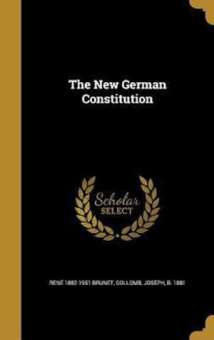 Bog, hardback The New German Constitution af Rene 1882-1951 Brunet