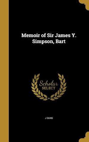 Bog, hardback Memoir of Sir James Y. Simpson, Bart af J. Duns