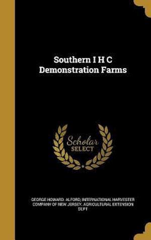 Bog, hardback Southern I H C Demonstration Farms af George Howard Alford