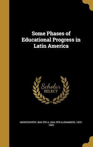 Bog, hardback Some Phases of Educational Progress in Latin America