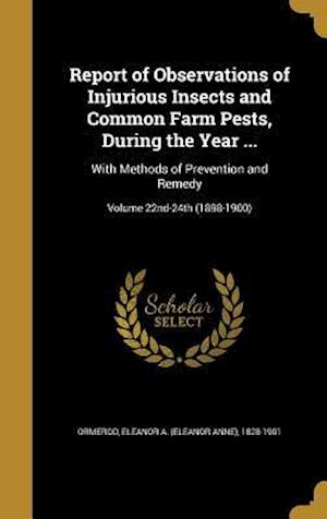 Bog, hardback Report of Observations of Injurious Insects and Common Farm Pests, During the Year ...