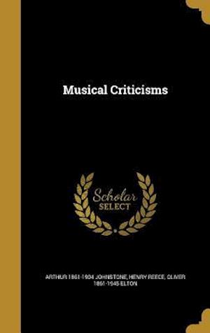 Bog, hardback Musical Criticisms af Oliver 1861-1945 Elton, Arthur 1861-1904 Johnstone, Henry Reece