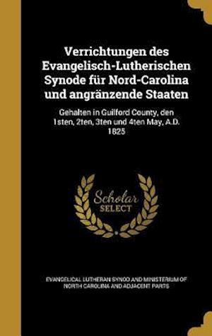 Bog, hardback Verrichtungen Des Evangelisch-Lutherischen Synode Fur Nord-Carolina Und Angranzende Staaten