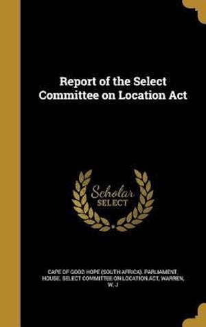 Bog, hardback Report of the Select Committee on Location ACT