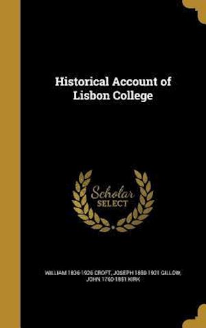 Historical Account of Lisbon College af John 1760-1851 Kirk, Joseph 1850-1921 Gillow, William 1836-1926 Croft