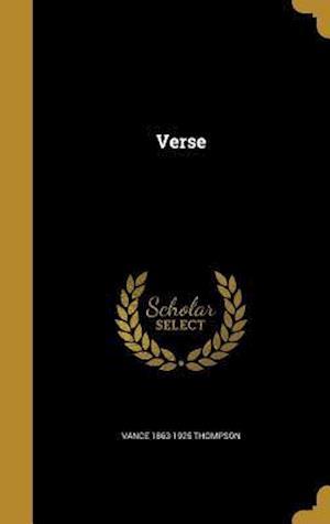 Bog, hardback Verse af Vance 1863-1925 Thompson