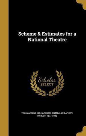 Bog, hardback Scheme & Estimates for a National Theatre af William 1856-1924 Archer