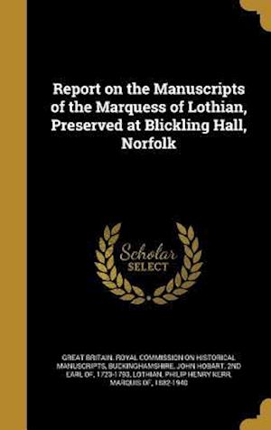 Bog, hardback Report on the Manuscripts of the Marquess of Lothian, Preserved at Blickling Hall, Norfolk