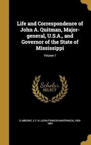 Bog, hardback Life and Correspondence of John A. Quitman, Major-General, U.S.A., and Governor of the State of Mississippi; Volume 1