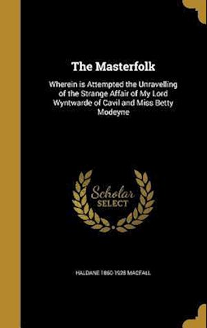 Bog, hardback The Masterfolk af Haldane 1860-1928 Macfall