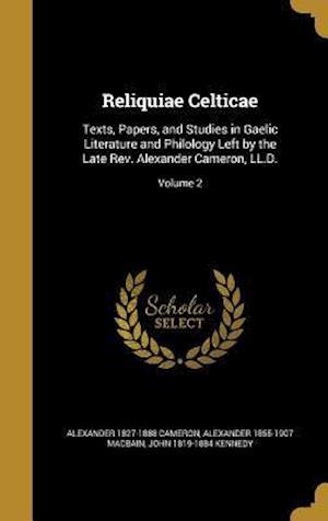 Reliquiae Celticae af Alexander 1827-1888 Cameron, Alexander 1855-1907 Macbain, John 1819-1884 Kennedy
