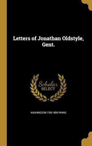 Bog, hardback Letters of Jonathan Oldstyle, Gent. af Washington 1783-1859 Irving