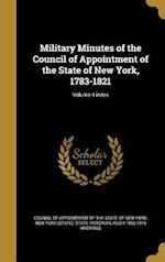 Military Minutes of the Council of Appointment of the State of New York, 1783-1821; Volume 4 Index af Hugh 1856-1916 Hastings