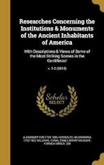 Researches Concerning the Institutions & Monuments of the Ancient Inhabitants of America af Alexander Von 1769-1859 Humboldt, Helen Maria 1762-1827 Williams
